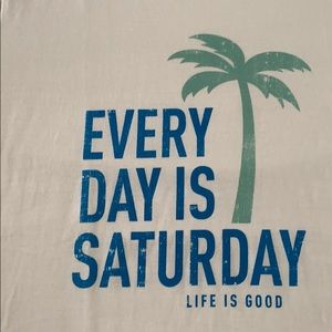 Life Is Good Tops - 😊NWOT - Life Is Good Everyday is Saturday T-Shirt